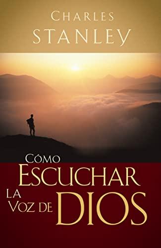Cómo Escuchar La Voz De Dios (9780881131314) by Charles F. Stanley (personal)