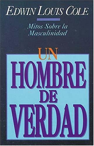 Un Hombre De Verdad (0881131407) by Cole, Edwin Louis