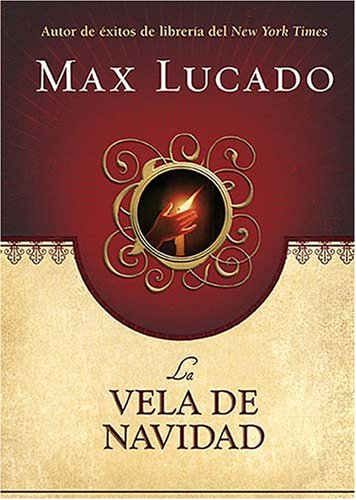 La Vela De Navidad / The Christmas Candle (Spanish Edition) (9780881131505) by Lucado, Max