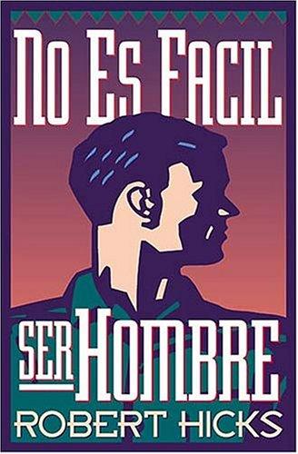 9780881131567: No Es Facil Ser Hombre