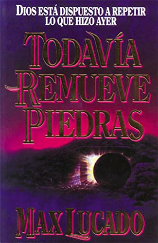 Todavía remueve piedras (0881131822) by Lucado, Max