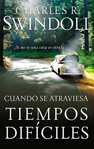 9780881132021: Cuando se atraviesa tiempos difíciles: ¡Si no es una cosa es otra! (Spanish Edition)