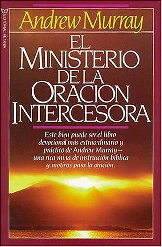 9780881132076: El Ministerio de La Oracion Intercesora