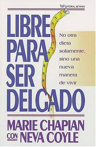 9780881132472: Libre Para Ser Delgado (Spanish Edition)