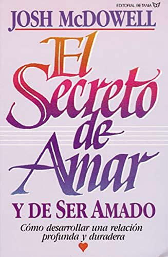 El Secreto de Amar y De Ser Amado (Original title: The Secret of Loving)