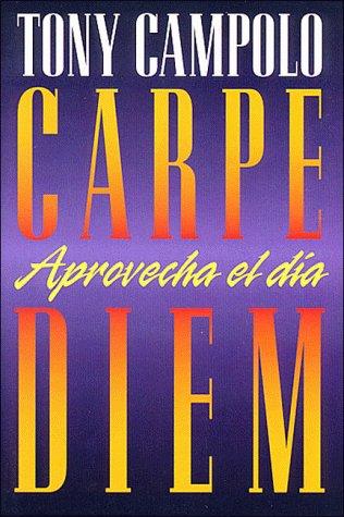9780881133011: Carpe Diem/Carpe Diem: Aprovecha El Dia/Seize the Day (Spanish Edition)