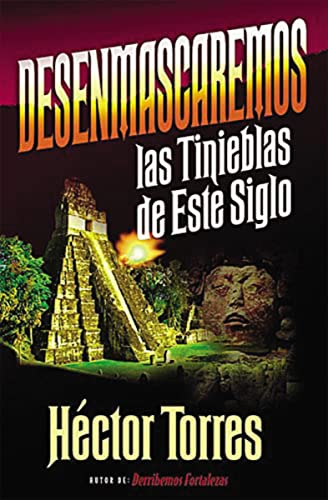 9780881133950: Desenmascaremos Las Tinieblas De Este Siglo/Uncovering the Darkness of This Present Age
