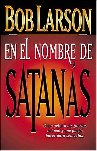 En El Nombre De Satanás (0881134457) by Bob Larson