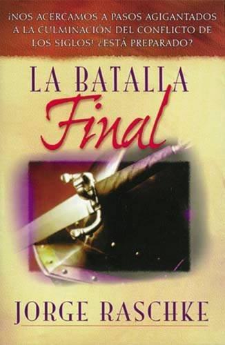 9780881134544: La Batalla Final