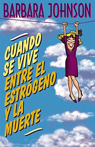 9780881134742: Cuando Se Vive Entre El Estrogeno y La Muerte = Living Somewhere Between Estrogen and Death