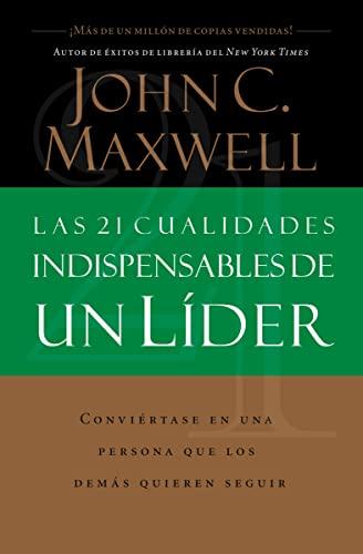 9780881135589: Las 21 Cualidades Indispensables De Un Líder (Spanish Edition)