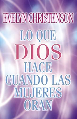 9780881135879: Lo Que Dios Hace Cuando Las Mujeres Oran