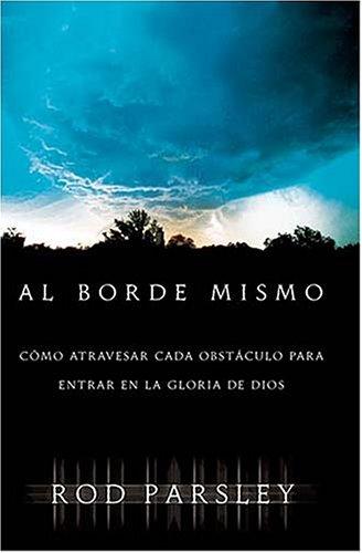 9780881136371: Al Borde Mismo C�mo Atravesar Cada Obst�culo Para Entrar En La Gloria De Dios