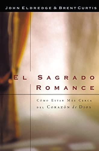 9780881136487: El Sagrado Romance: Como Estar Mas Cerca del Corazon de Dios