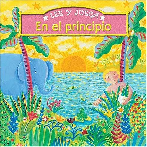 Lee y juega: En el principio (Spanish Edition): Moore, Marilyn, Williams, Susan