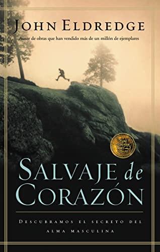 9780881137163: Salvaje de Corazon: Descubramos El Secreto del Alma Masculina = Wild at Heart