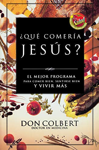 9780881137262: Que Comeria Jesus?: El Mejor Programa Para Comer Bien, Sentirse Bien, y Vivir Mas = What Would Jesus Eat