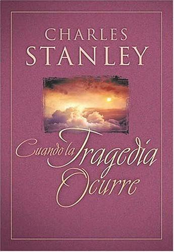Cuando la tragedia ocurre (9780881137361) by Dr. Charles F. Stanley; Charles F. Stanley
