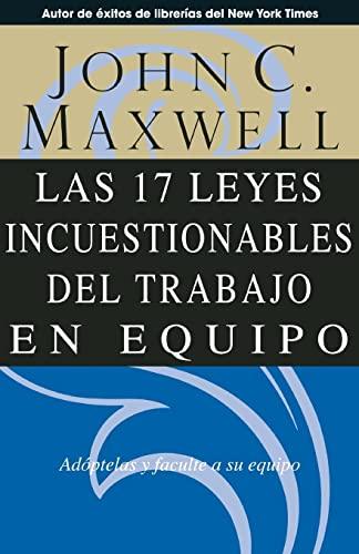 9780881137392: Las 17 leyes incuestionables del trabajo en equipo / The 17 Indisputable Laws of Teamwork (Spanish Edition)
