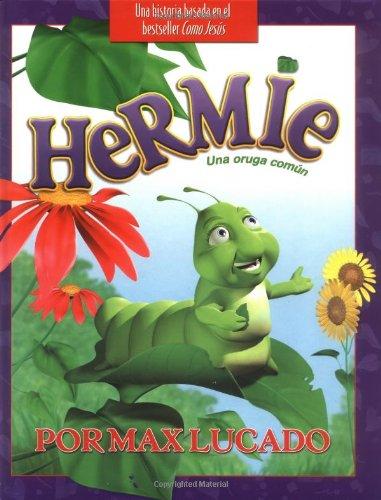 9780881137569: Hermie: Una Oruga Comun/ a Common Caterpillar (Max Lucado's Hermie & Friends) (Spanish Edition)