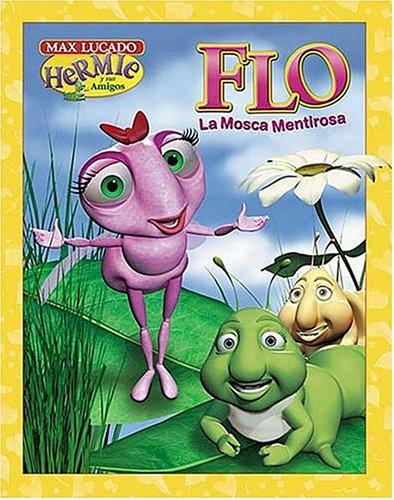 9780881137743: Flo la mosca mentirosa (Max Lucado's Hermie & Friends) (Spanish Edition)