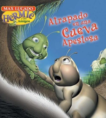 9780881137811: Atrapados En Una Cueva Apestosa / Trapped in a Smelly Cave (Max Lucado's Hermie & Friends) (Spanish Edition)