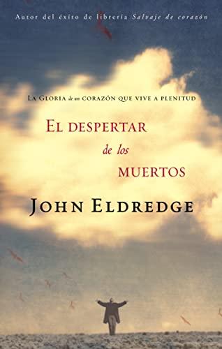 9780881138016: El despertar de los muertos: La gloria de un corazón que vive a plenitud (Spanish Edition)