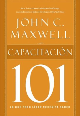 Capacitacion 101 = Equipping 101 (101 Series) (Spanish Edition): John C. Maxwell