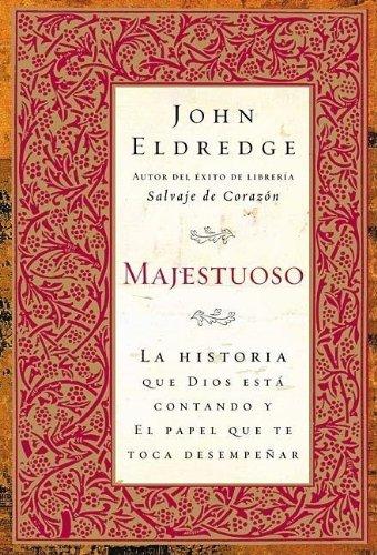 9780881138085: Majestuoso: La Historia que Dios Esta Contando Y El Papel Que Te Toca Desempenar (English and Spanish Edition)