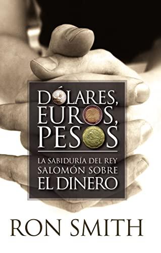 9780881138375: Dolares, Euros, Pesos: La Sabiduria del Rey Salomon Sobre el Dinero
