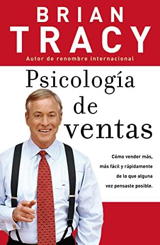 9780881138689: Psicología de ventas: Cómo vender más, más fácil y rápidamente de lo que alguna vez pensaste que fuese posible (Spanish Edition)