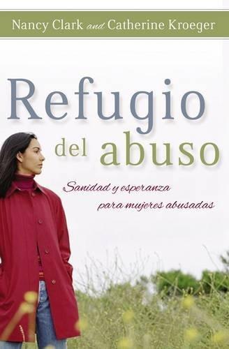 9780881138719: Refugio del abuso: Sanidad y esperanza para mujeres abusadas (Spanish Edition)