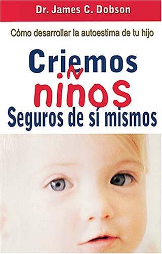 CRIEMOS NIÑOS SEGUROS DE SI MISMO(BOLS)