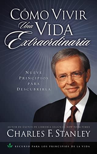 9780881139266: Cómo vivir una vida extraordinaria: Nueve principios para descubrirla (Spanish Edition)