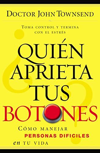 9780881139303: ¿Quién aprieta tus botones?: Cómo manejar la gente difícil en tu vida (Spanish Edition)
