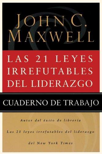 9780881139396: Las 21 Leyes Irrefutables de Liderazgo: Cuaderno de Trabajo (Spanish Edition)