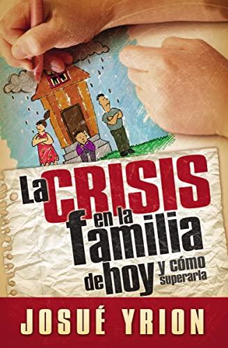 9780881139532: La crisis en la familia de hoy (Spanish Edition)