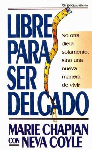 9780881139631: Libre Para Ser Delgado/ Free to Be Thin (Spanish Edition)