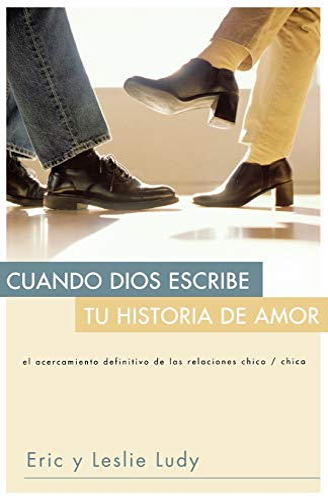 Cuando Dios escribe tu historia de amor (Spanish Edition): Ludy, Eric; Ludy, Leslie