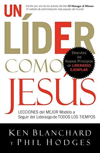 9780881139976: Un líder como Jesús: Lecciones del mejor modelo a seguir del liderazgo de todos los tiempos (Spanish Edition)