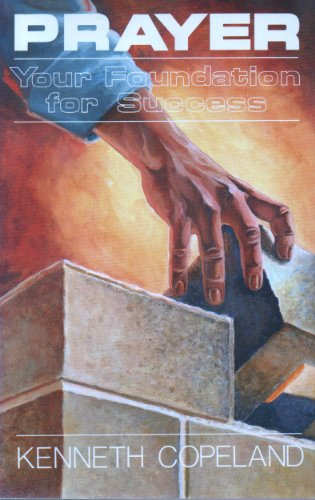 9780881142730: Prayer Your Foundation for Success -1983 publication.