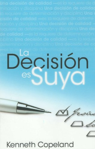 9780881143034: LA Decision Es Suya/the Decision Is Yours (Spanish Edition)