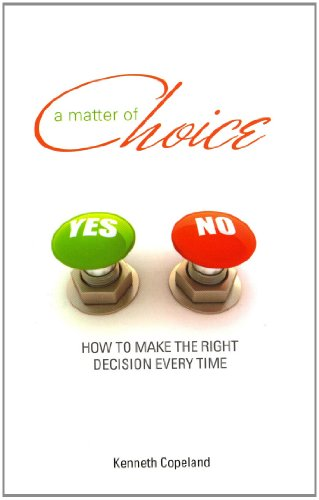 A Matter of Choice : How to Make the Right Decision Every Time (Only sold in packs of 10): Kenneth ...