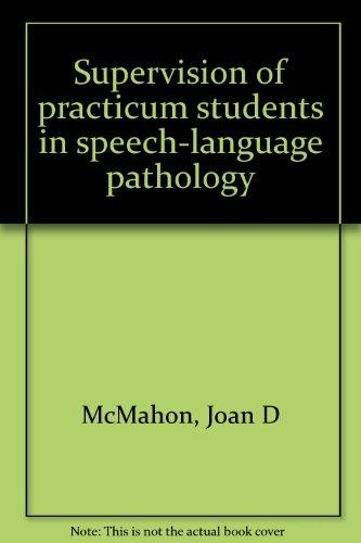 9780881201819: Supervision of practicum students in speech-language pathology