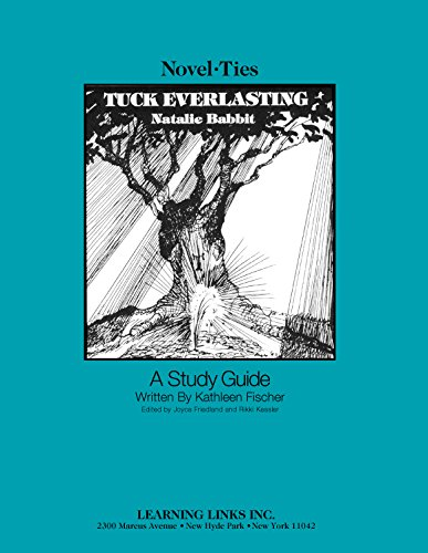 9780881220100: Tuck Everlasting: Novel-Ties Study Guide (covers may vary)