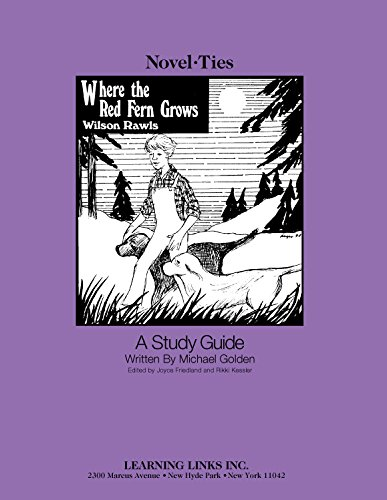 Where the Red Fern Grows/Study Guide (Novel-Ties): Michael Golden; Editor-Joyce
