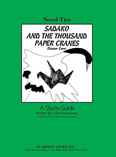 9780881220629: Sadako and the Thousand Paper Cranes: Novel-Ties Study Guide
