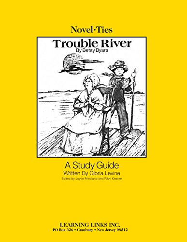 9780881220650: Trouble River: Novel-Ties Study Guide