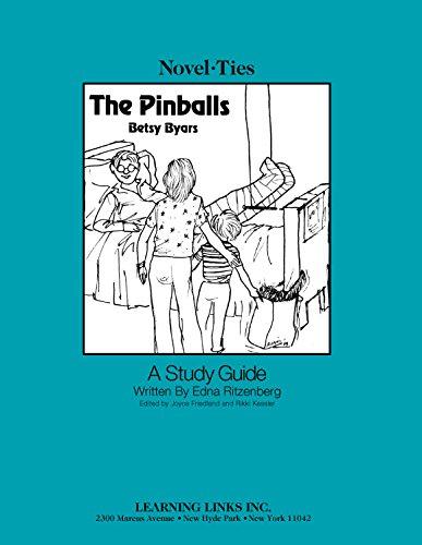 The Pinballs: Novel-Ties Study Guide (Novel-Ties Ser.): Betsy Cromer Byars