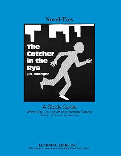 Catcher in the Rye: Novel-Ties Study Guide: J.D. Salinger